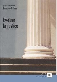 Emmanuel Breen et  Collectif - Evaluer la justice.