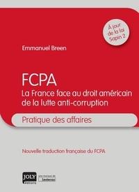 Emmanuel Breen - FCPA - La France face au droit américain de la lutte anti-corruption.