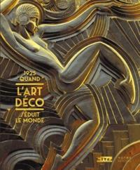 Emmanuel Bréon et Philippe Rivoirard - 1925, quand l'Art déco séduit le monde.