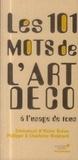 Emmanuel Bréon et Victor Bréon - Les 101 mots des arts décoratifs à l'usage de tous.