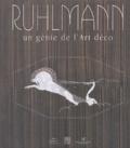 Emmanuel Bréon et Rosalind Pepall - Ruhlmann - Un génie de l'Art déco.