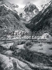 Emmanuel Breteau - Derrière les montagnes - Visages et paysages dans la vallée de la Roizonne.