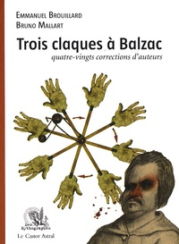 Emmanuel Brouillard et Bruno Mallart - Trois claques à Balzac - Quatre-vingts corrections d'auteurs.