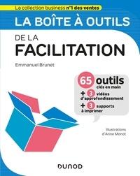 Emmanuel Brunet et Anne Monot - La boîte à outils de la Facilitation.