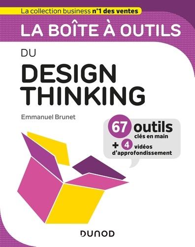 Emmanuel Brunet - La boîte à outils du Design Thinking.