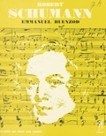 Emmanuel Buenzod et Jean Roire - Robert Schumann - L'homme et son œuvre.