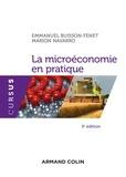 Emmanuel Buisson-Fenet et Marion Navarro - La microéconomie en pratique.