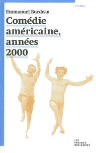 Emmanuel Burdeau - Comédie américaine, années 2000.