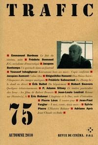 Emmanuel Burdeau et Frédéric Bonnaud - Trafic N° 75 Automne 2010 : .