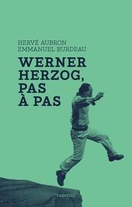 Emmanuel Burdeau - Werner Herzog, pas à pas.