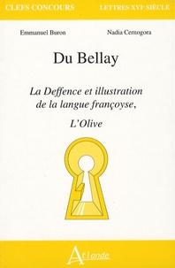 Emmanuel Buron et Nadia Cernogora - Du Bellay - La Deffence et illustration de la langue françoyse, L'Olive.
