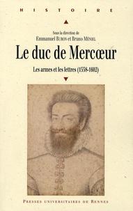 Le duc de Mercoeur (1558-1602) - Les armes et les lettres.pdf