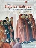 Emmanuel Buron et Philippe Guérin - Les Etats du dialogue à l'âge de l'humanisme.