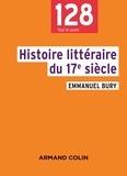 Emmanuel Bury - Histoire littéraire du 17e siècle.