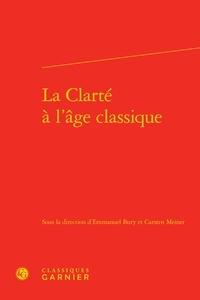 Emmanuel Bury et Carsten Meiner - La clarté à l'âge classique.