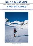 Emmanuel Cabau et Hervé Galley - Ski de randonnée Hautes-Alpes - Arves, Cerces, Queyras, Parpaillon, Dévoluy, Ecrins.