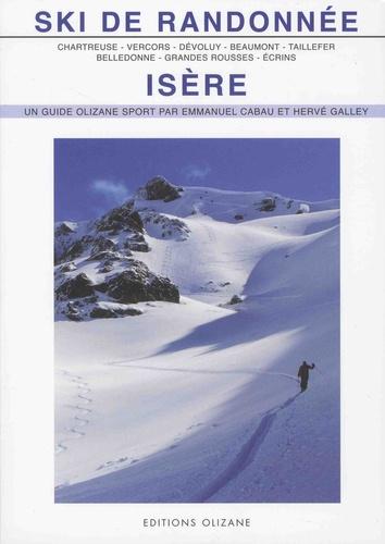 Emmanuel Cabau et Hervé Galley - Ski de randonnée Isère - Chartreuse, Vercors, Dévoluy, Beaumont, Taillefer, Belledonne, Grandes Rousses, Ecrins.