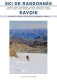 Emmanuel Cabau - Ski de randonnée Savoie - Bauges, Aravis, Belledone, Lauzière, Beaufortin et Mont-Blanc, Arves, Cerces et Thabor, Ambin, Haute-Maurienne, Haute-Tarentaise, Vanoise.