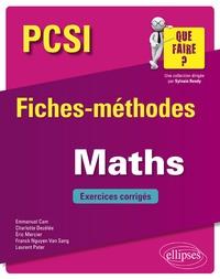 Emmanuel Cam et Charlotte Dezélée - Mathématiques PCSI - Fiches-méthodes et exercices corrigés.