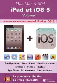 Emmanuel Canault - Mon Mac & Moi : iPad et iOS 5 - Volume 1.
