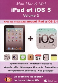 Emmanuel Canault - Mon Mac & Moi : iPad et iOS 5 - Volume 2.
