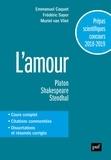 Emmanuel Caquet et Frédéric Sayer - L'amour - Prépas scientifiques. Français/Philosophie.