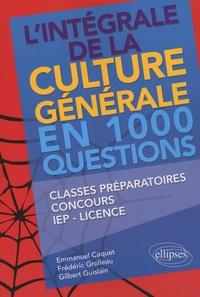 Emmanuel Caquet et Frédéric Grolleau - L'intégrale de la culture générale en 1000 questions.