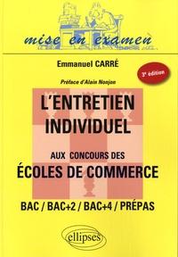Emmanuel Carré - L'entretien individuel aux concours des écoles de commerce.
