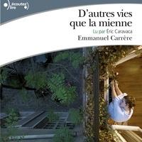 Emmanuel Carrère et Eric Caravaca - D'autres vies que la mienne.