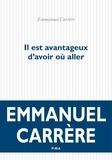 Emmanuel Carrère - Il est avantageux d'avoir où aller.