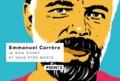 Emmanuel Carrère - Je suis vivant et vous êtes morts.