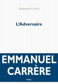 Ebooks gratuits pour iphone 4 télécharger L'Adversaire 9782818008737 iBook ePub par Emmanuel Carrère (Litterature Francaise)