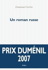Emmanuel Carrère - Un roman russe.
