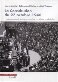 La Constitution du 27 octobre 1946 - Nouveaux regards sur les mythes dune constitution mal aimée.pdf