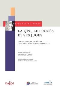Emmanuel Cartier - La QPC, le procès et ses juges - L'impact sur le procès et l'architecture juridictionnelle.