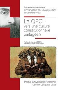 Emmanuel Cartier et Laurence Gay - La QPC : vers une culture constitutionnelle partagée ?.