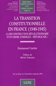 Deedr.fr La transition constitutionnelle en France (1940-1945) - La reconstruction révolutionnaire d'un ordre juridique