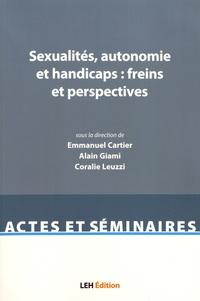 Emmanuel Cartier et Alain Giami - Sexualités, autonomie et handicaps : freins et perspectives.