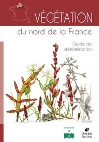 Emmanuel Catteau - Végétation du nord de la France - Guide de détermination.