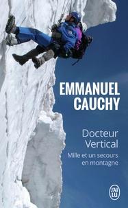 Emmanuel Cauchy - Docteur Vertical - Mille et un secours en montagne.