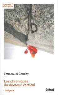 Emmanuel Cauchy - Les chroniques du docteur Vertical Intégrale : Frisson fatal ; Morte et blanche ; Silence glacial ; Urgence vitale.