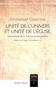 Emmanuel Cazanave - Unité de l'univers et unité de l'Eglise - Une lecture de la Summa contra gentiles.