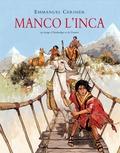 Emmanuel Cerisier - Manco l'inca - Au temps d'Atahualpa et de Pizarro.