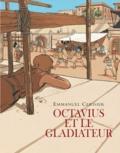 Emmanuel Cerisier - Octavius et le gladiateur.
