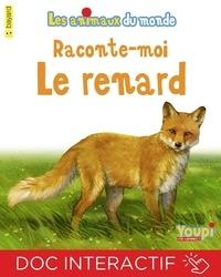 Yves Calarnou et Emmanuel Chanu - Raconte-moi le renard.