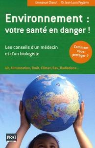 Emmanuel Chanut et Jean-Louis Peytavin - Environnement : votre santé en danger !.