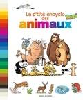 Emmanuel Chanut et Yves Calarnou - La p'tite encyclo des animaux.