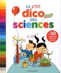 Emmanuel Chanut et Rémi Saillard - Le p'tit dico des sciences.