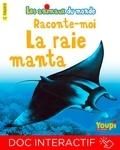 Emmanuel Chanut - Raconte-moi la raie manta.