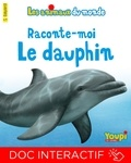 Marie Winter et Emmanuel Chanut - Raconte-moi le dauphin.